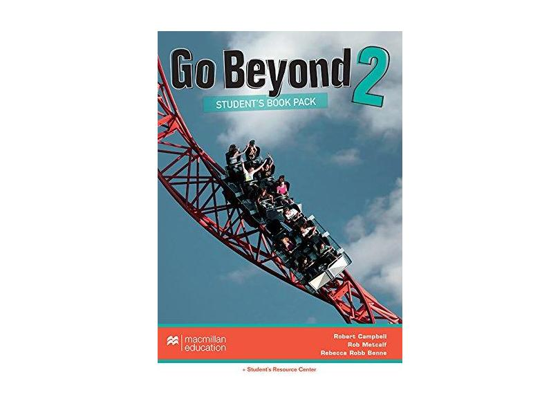 Go Beyond 2 - Student's Book Pack With Workbook - Campbell, Robert ; Rebbeca Robb Benne; Rob Metcalf - 9786685725834