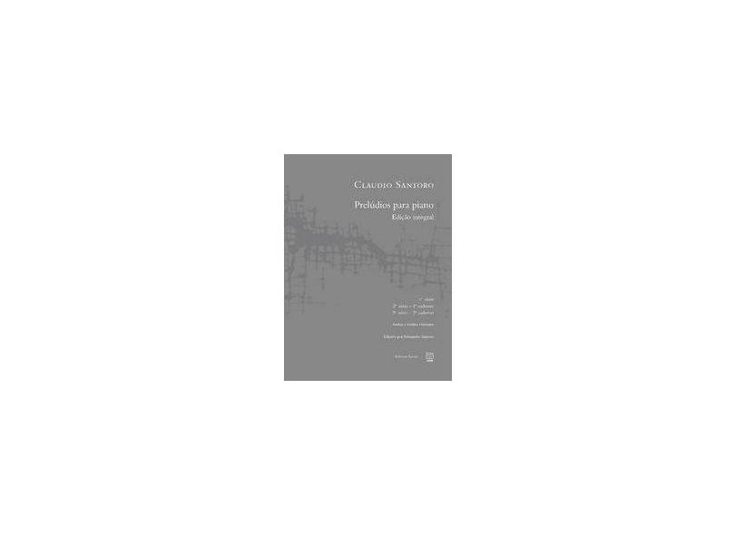 Prelúdios Para Piano. Edição Integral - Claudio Santoro - 9788523012168