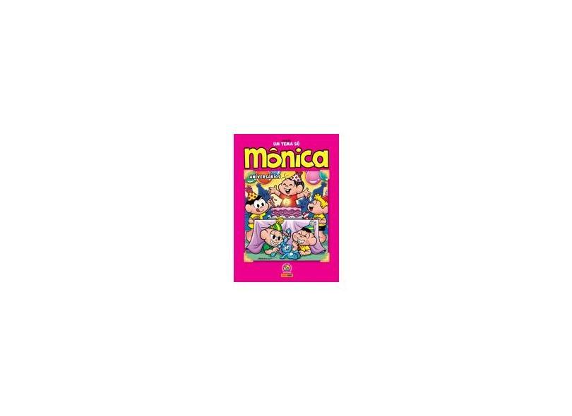 Coleção Um Tema Só - Mônica - Aniversários - Sousa, Mauricio De - 9788542613933