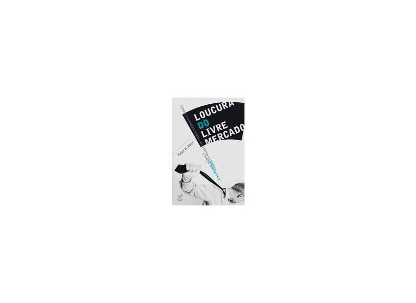 Loucura do Livre Mercado - Ubel, Peter A. - 9788520009499