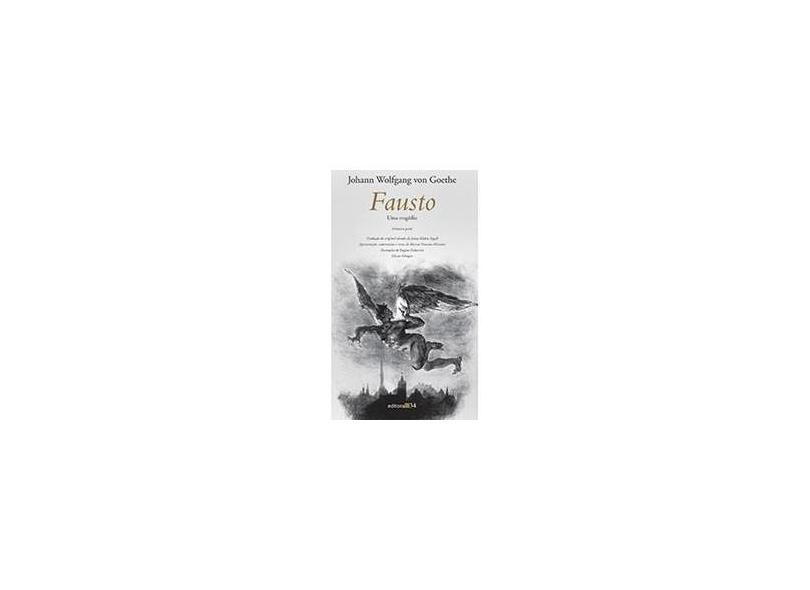 Fausto - Uma Tragédia - Goethe, Johann Wolfgang Von - 9788573262919