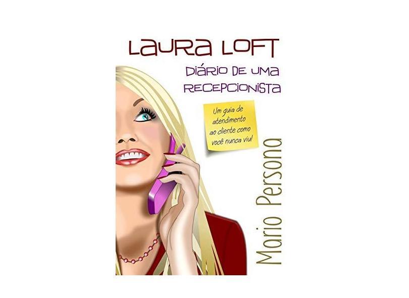 Laura Loft. Diário de Uma Recepcionista - Mario Persona - 9788545518754
