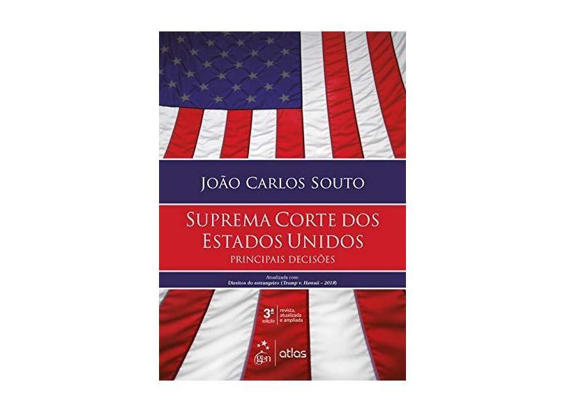 Suprema Corte dos Estados Unidos - Principais Decisões - João Carlos Souto - 9788597017526