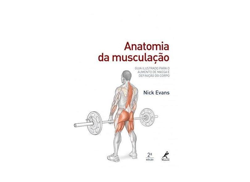 Anatomia da Musculação - Nick Evans - 9788520453711