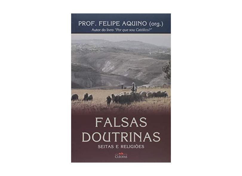 Falsas Doutrinas - Seitas E Religioes - Felipe Aquino (org) - 9788588158368