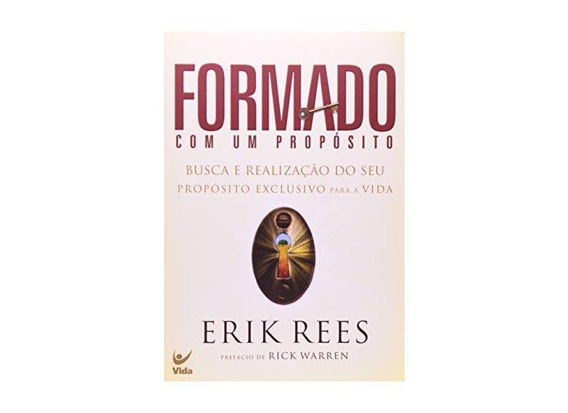 Formado com Um Propósito - Erik Rees - 9788573679687