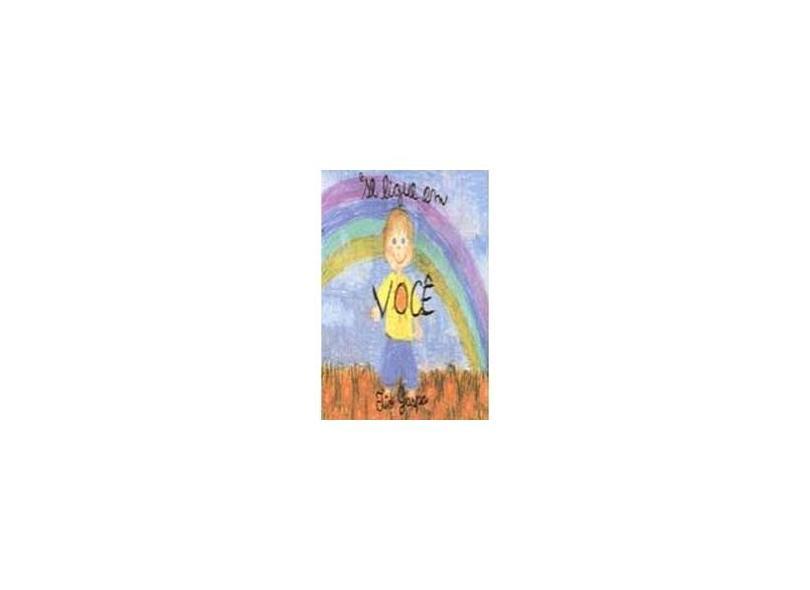 Se Ligue em Você - Infantil Vol 1 - Gasparetto, Luis Antonio - 9788585872182