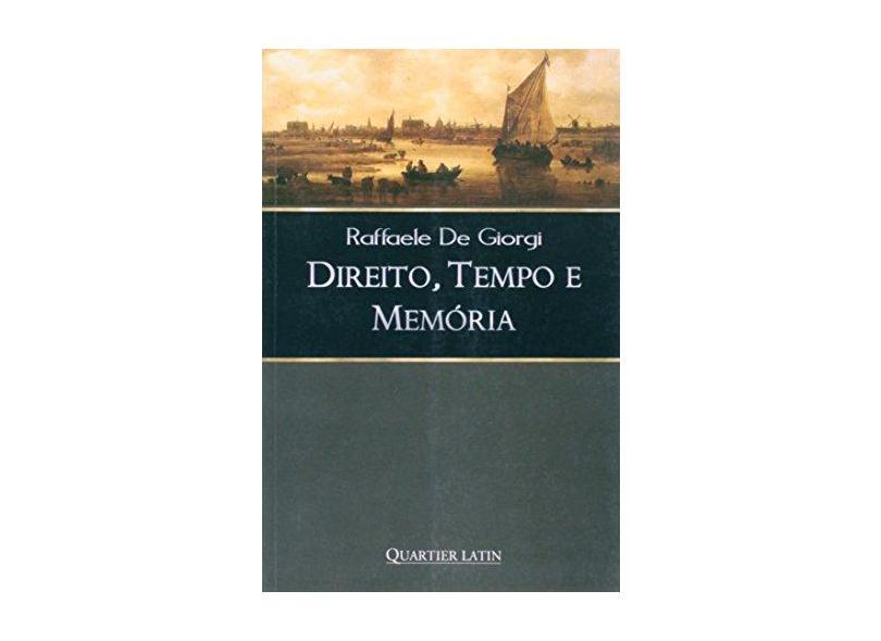 Direito, Tempo e Memoria - Alessandro De Giorgi - 9788576741015