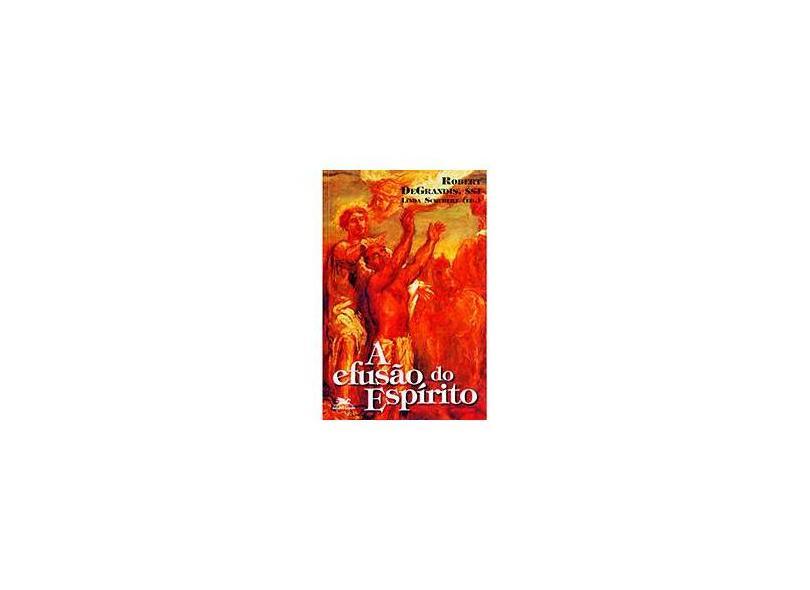 Efusão do Espírito, A - Pe. Robert Degrandis, Linda Schubert - 9788515010714
