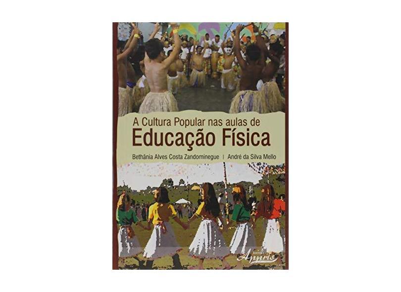 """A Cultura Popular Nas Aulas De Educaçao Fisica - """"zandominegue, Bethania Alves Costa"""" - 9788581923765"""