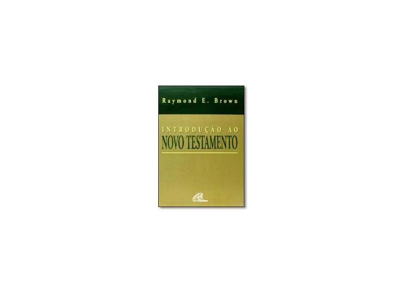 "Introduçao Ao Novo Testamento - ""brown, Raymond E."" - 9788535613438"