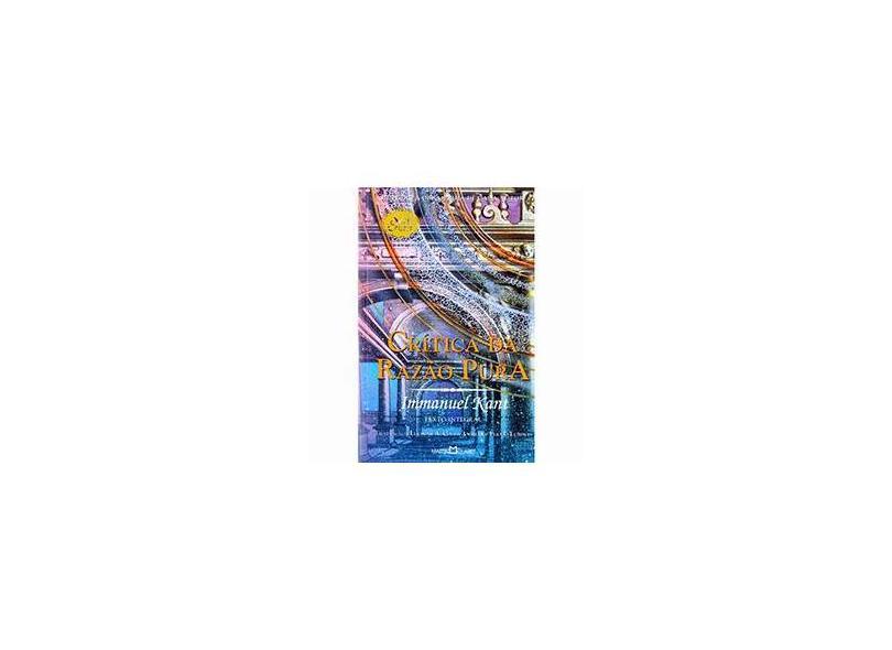 Critica da Razão Pura - Texto Integral Col. Obra Prima - Kant, Immanuel - 9788572327695