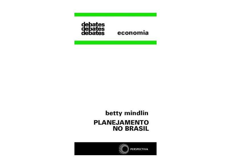 Planejamento no Brasil - Col. Debates 21 - Lafer, Betty Mindlin - 9788527301350