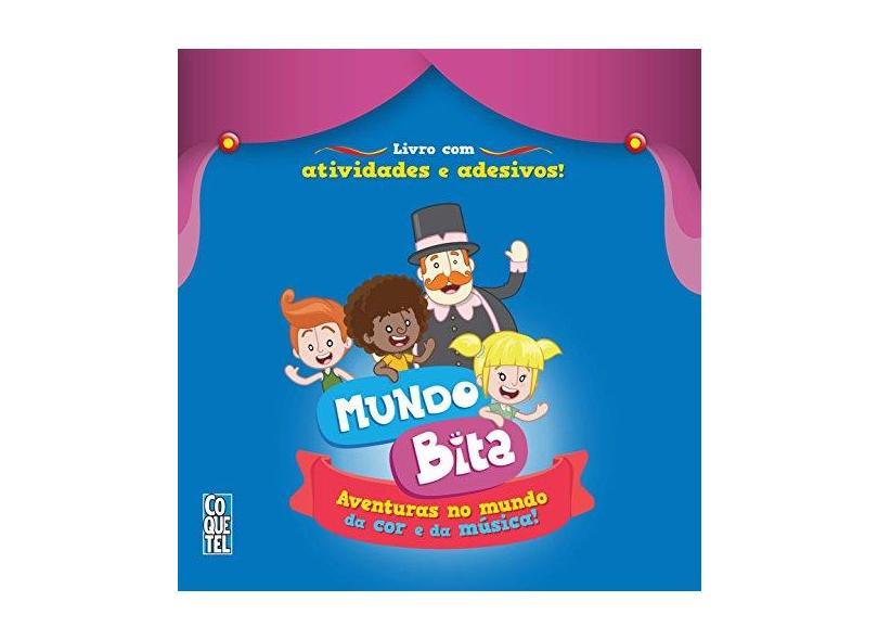 Mundo Bita - Aventuras No Mundo da Cor e da Música! - Atividades Com Adesivos - Mr. Plot - 9788579025884