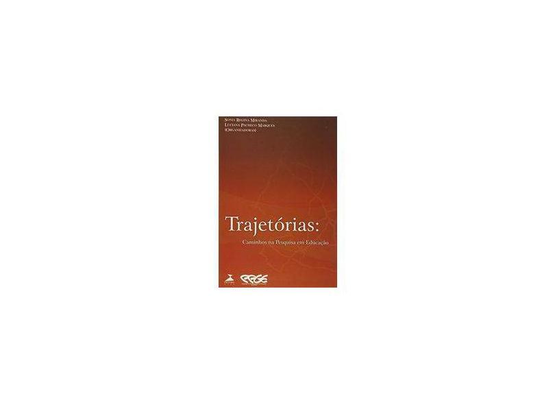 Trajetorias - Caminhos Na Pesquisa Em Educacao - Sonia Regina / Marques, Luciana Pacheco (org) Miranda - 9788576720560
