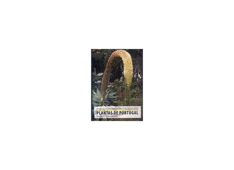 Plantas de Portugal. Evolução e Taxonomia - Fernando José Cebola Lidon - 9789725921784