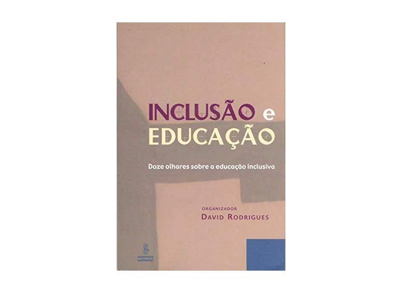 Inclusão e Educação - Doze Olhares Sobre Educação Inclusiva - Rodrigues, David - 9788532300782