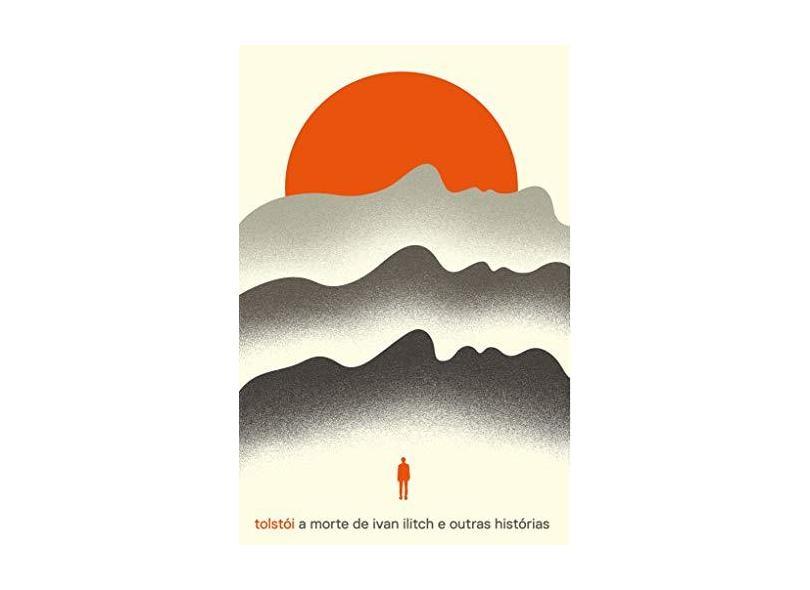 A Morte de Ivan Ilitch e Outras Histórias - Leon Tolstói - 9788544001776