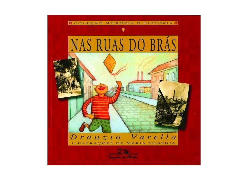 Nas Ruas do Brás - Col. Memórias e História - Varella, Drauzio - 9788574060668