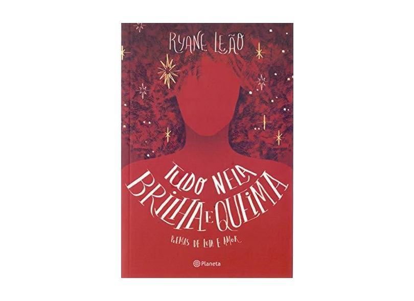 Tudo Nela Brilha E Queima - Poemas De Luta E Amor - Ryane Leão - 9788542211801