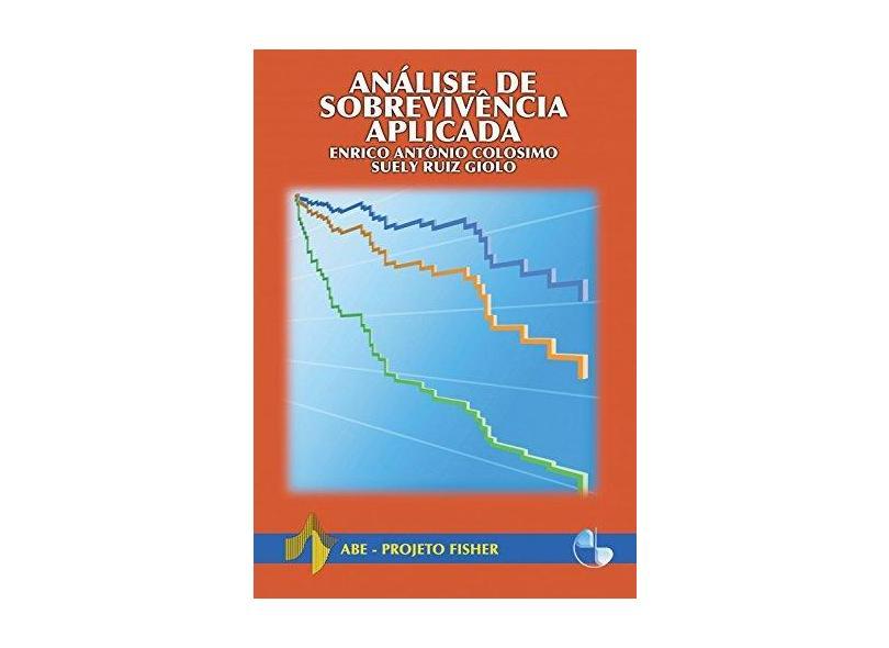 Análise de Sobrevivência Aplicada - Colosimo, Enrico Antônio - 9788521203841