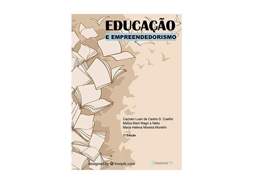 Educação e Empreendedorismo - Carmen Luan De Castro Dias Coelho - 9788592365585