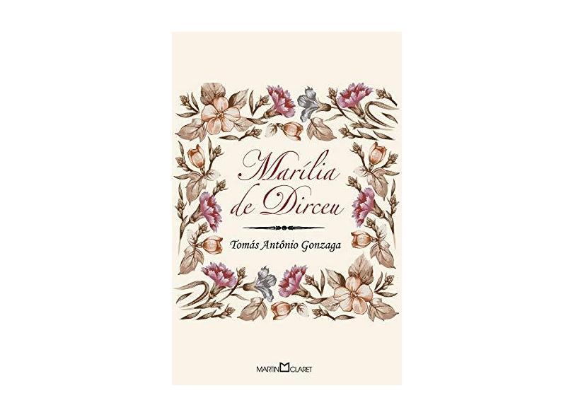 Marília de Dirceu - Col. A Obra-prima de Cada Autor - Gonzaga, Tomas Antonio - 9788572325165