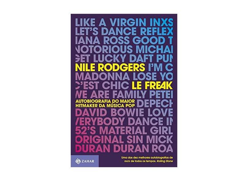 Le Freak - Autobiografia Do Maior Hitmaker Da Música Pop - Rodgers,nile - 9788537814604