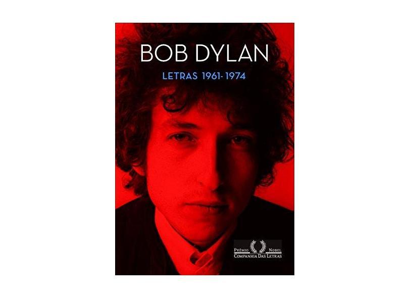 Bob Dylan - Letras (1961-1974) - Dylan, Bob - 9788535928730