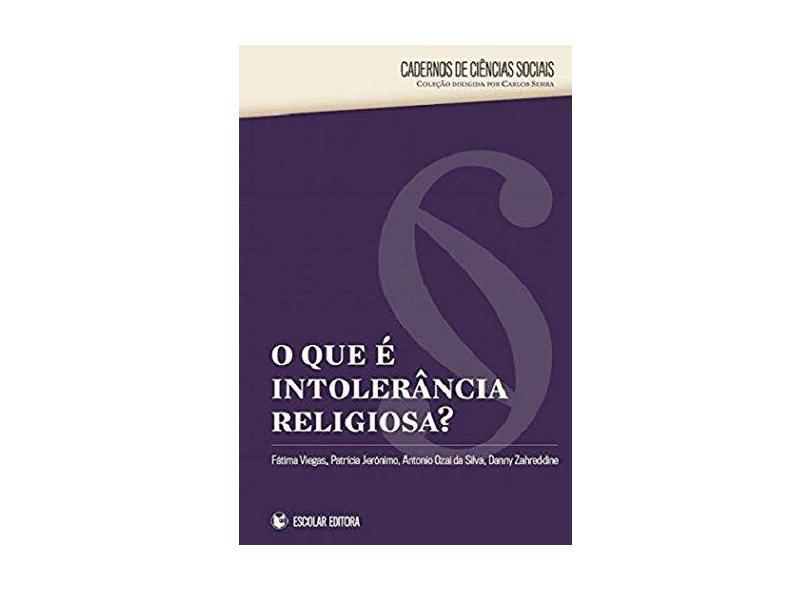 O Que É Intolerância Religiosa? - Carlos - 9789725925041