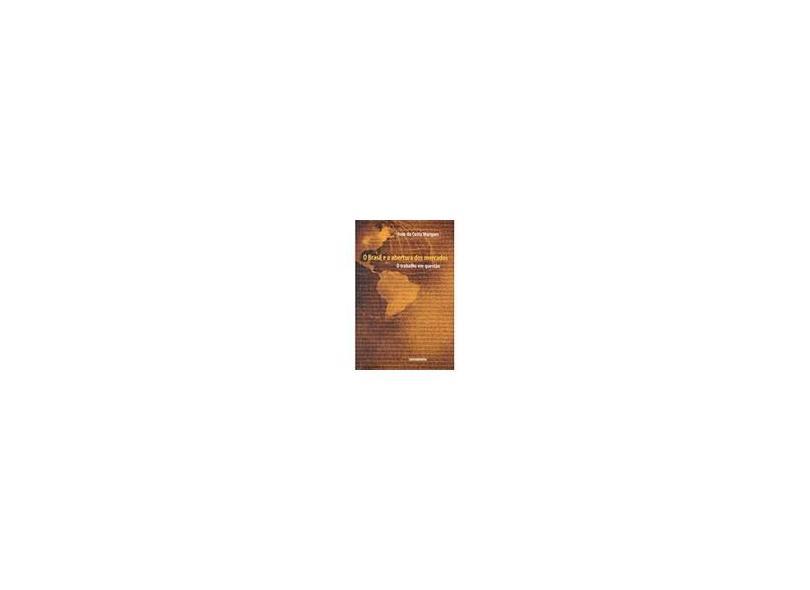 Brasil E A Abertura Dos Mercados - Ivan Da Costa Marques - 9788585910495