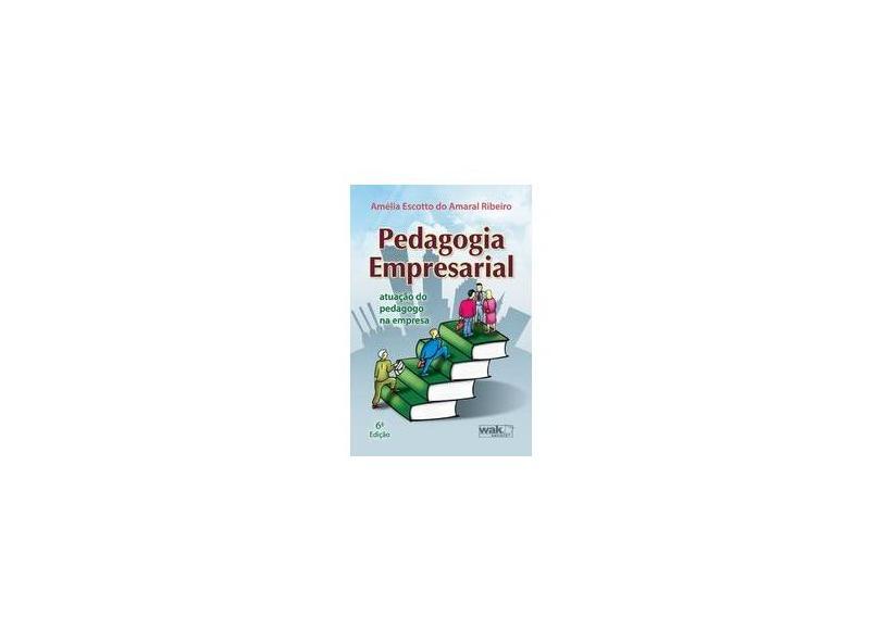 Pedagogia Empresarial Atuação do Pedagogo na Empresa - Ribeiro, Amélia Escotto Do Amaral - 9788588081628