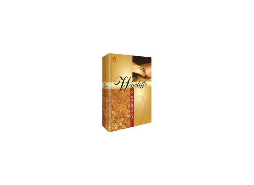Dicionário Bíblico - Wycliffe - Rea, John ; Vos, Howard F. ; Pfeiffer, Charles F. - 9788526308091