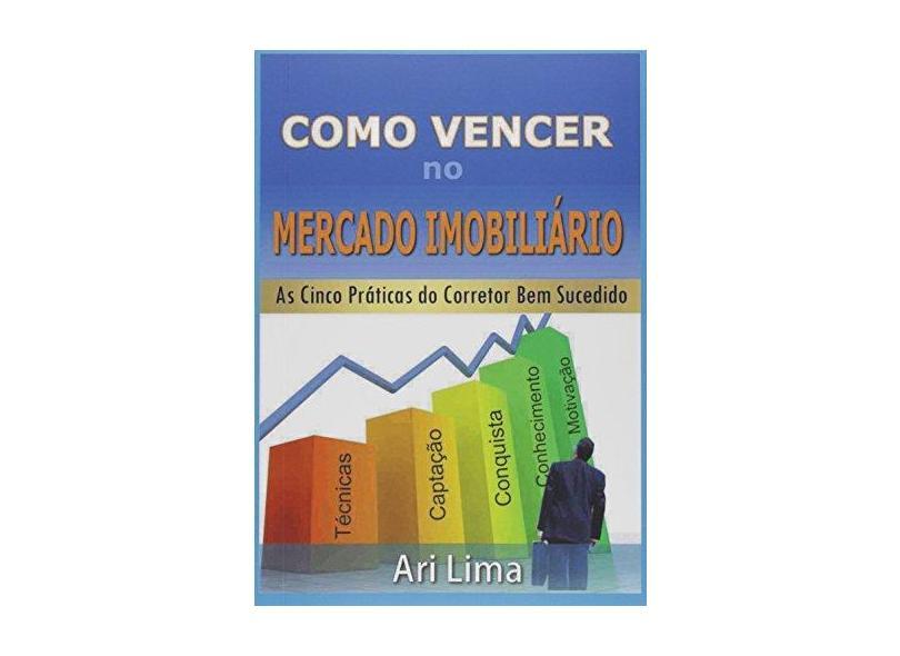 """Como Vencer No Mercado Imobiliario - """"lima, Ari"""" - 9788565878029"""