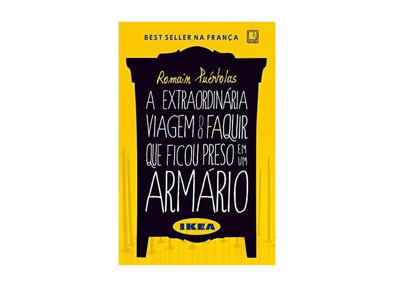 A Extraordinária Viagem do Faquir Que Ficou Preso Em Um Armário - Puértolas, Romain - 9788501102089