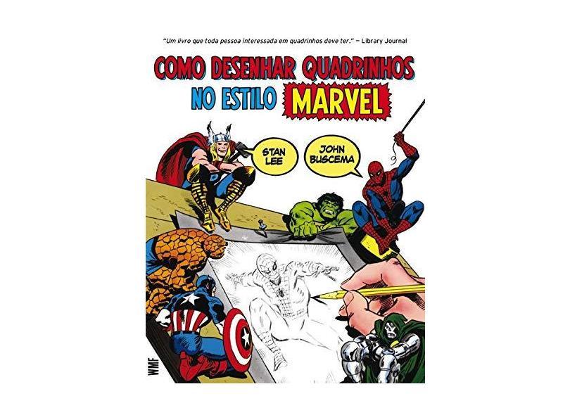 Como Desenhar Quadrinhos No Estilo Marvel - Lee, Stan ; Buscema, John - 9788578277994
