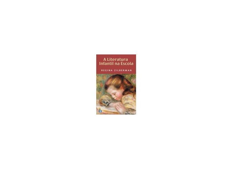 A Literatura Infantil Na Escola - Regina Zilberman - 9788526003323