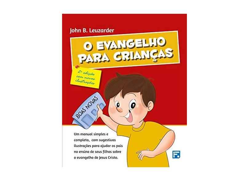 O Evangelho Para Crianças - John B. Leuzarder - 9788581325248