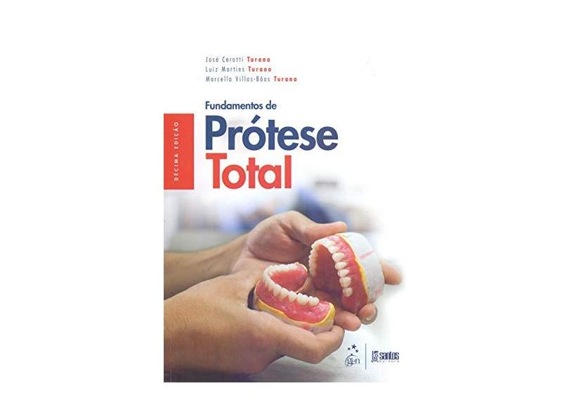Fundamentos de Prótese Total - José Ceratti Turano - 9788527733649