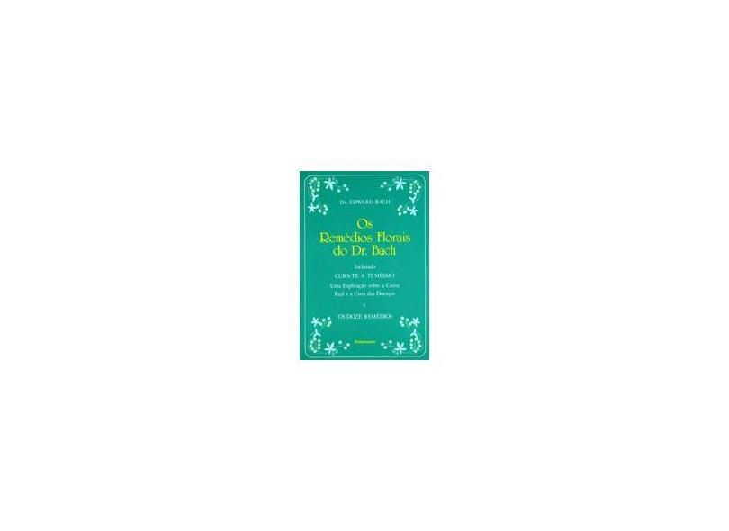 Os Remédios Florais do Dr. Bach - Edward Bach - 9788531505775