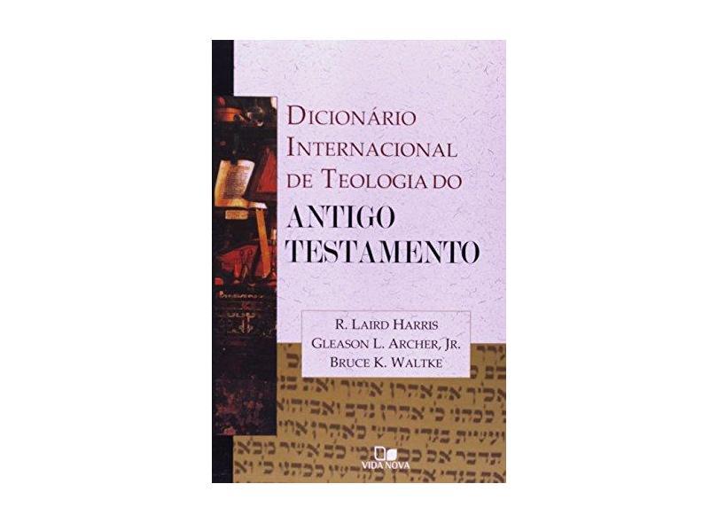 Dicionário Internacional de Teologia do Antigo Testamento - Harris, R. Laird - 9788527501880
