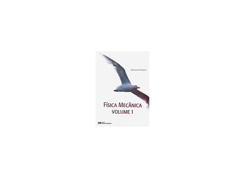 Física Mecânica: Vol. 1 - Damascynclito Medeiros - 9788573938777