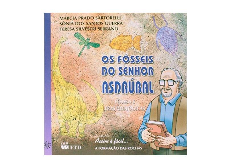 Os Fósseis do Senhor Asdrúbal - Col. Assim É Fácil - Guerra, Sônia Dos Santos; Serrano, Teresa Silvestri; Sartorelli, Marcia Prado - 9788532248411