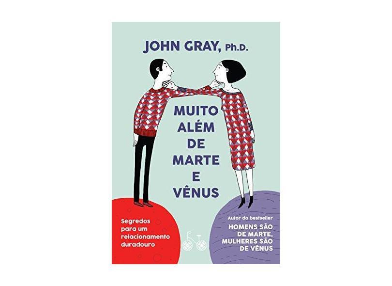 Muito Além de Marte e Vênus - John Gray - 9788568696637