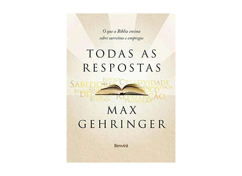 Todas As Respostas - o Que A Bíblia Ensina Sobre Carreiras e Empregos - Gehringer, Max - 9788582402184