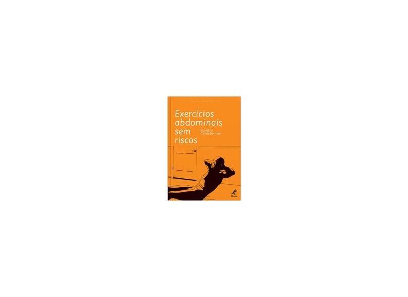 Exercícios Abdominais Sem Riscos - Calais-germain, Blandine - 9788520432914