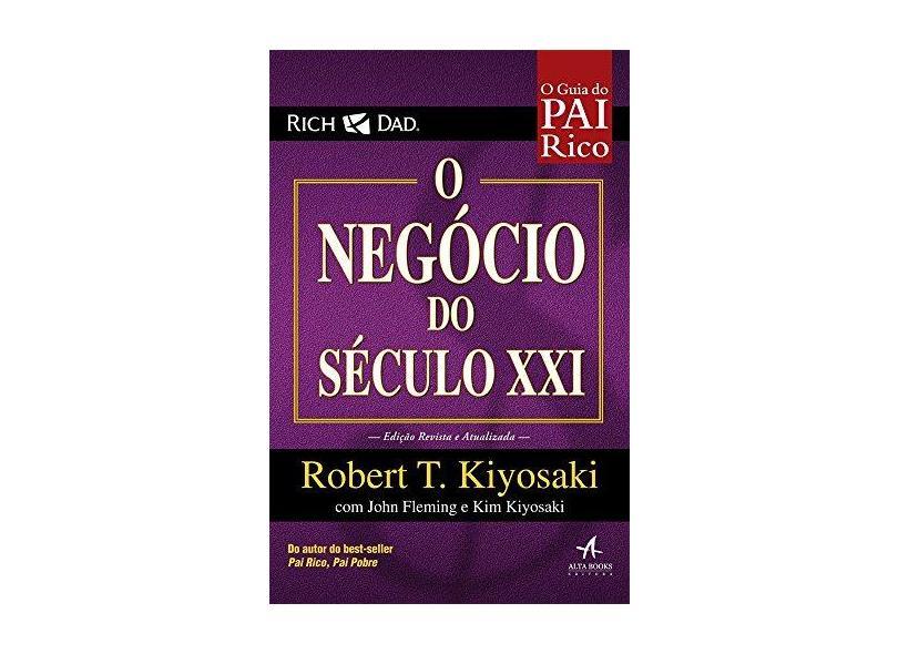 Pai Rico. O Negócio do Século XXI - T. Kiyosaki Robert - 9788550800851