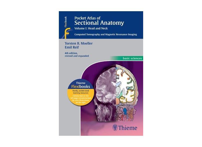 POCKET ATLAS OF SECTIONAL ANATOMY, VOLUME I: HEAD AND NECK - Moeller / Reif - 9783131255044