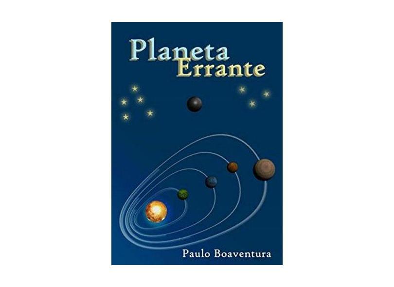 Planeta Errante - Paulo Boaventura - 9788592484002