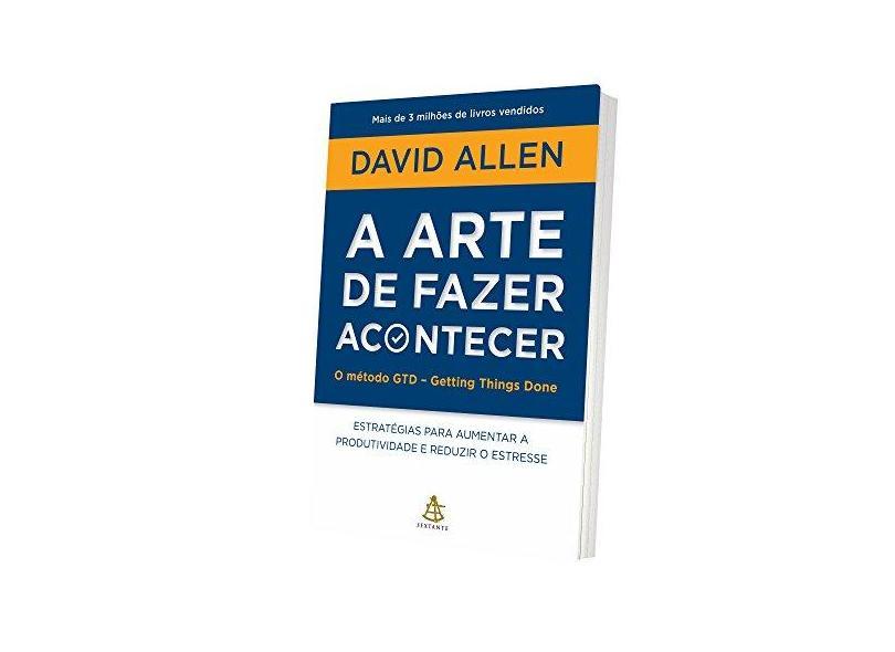A Arte de Fazer Acontecer - David Allen - 9788543102818